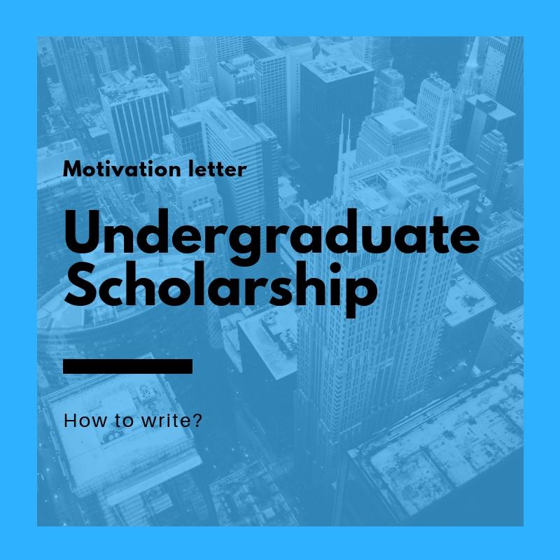 Sample motivation letter for undergraduate scholarship ...